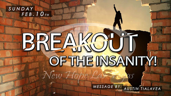 BREAKOUT OF THE INSANITY