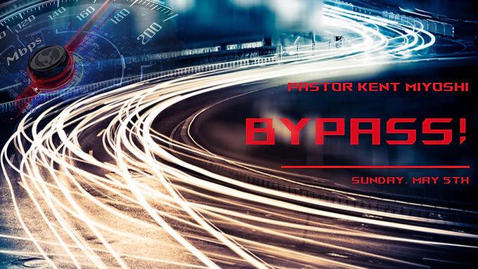 BYPASS!