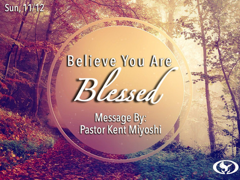 BELIEVE YOU ARE BLESSED!