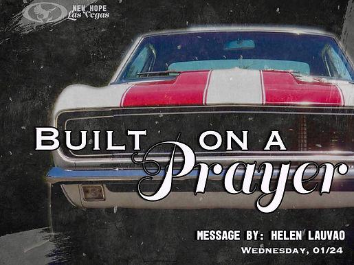 BUILT ON A PRAYER