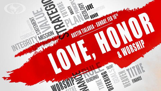 LOVE, HONOR & WORSHIP