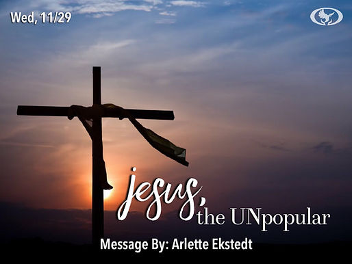 JESUS, THE UNPOPULAR!