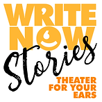 write now stories podcast theater for yo