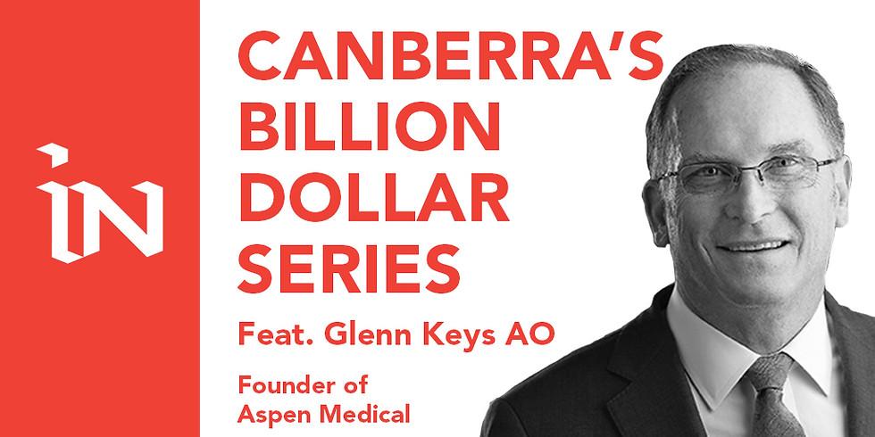 Canberra's Billion Dollar Series with Glenn Keys AO