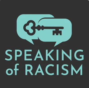 Speaking of Racism Podcast