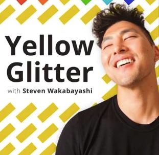 Yellow Glitter w/Steven Wakabayashi