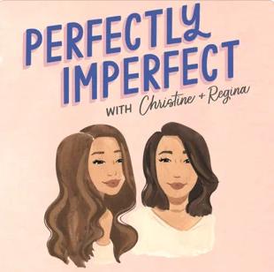PERFECTLY IMPERFECT W/CHRISTINE & REGINA