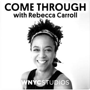 Rebecca Carroll Come Through Podcast