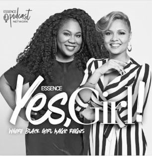 Essence Yes, Girl Podcast