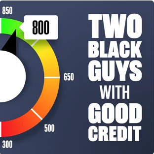 Two Black Guys with Good Credit Podcast