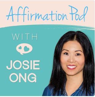 AFFIRMATION POD W/JOSIE ONG