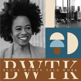 Black Women Talk Work Podcast