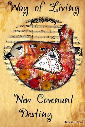 Way of Living: New Covenant Destiny