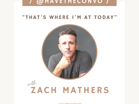 That's Where I'm at Today with Zach Mathers