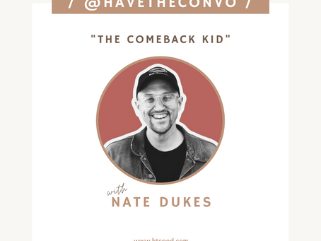 The Comeback Kid with Nate Dukes