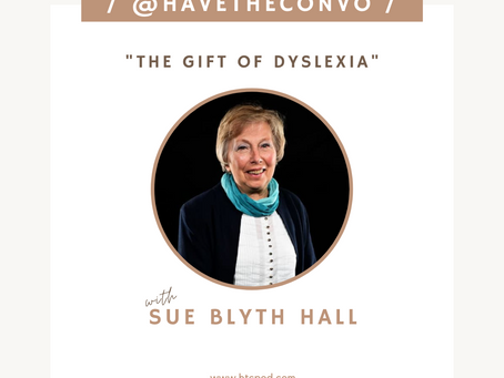 The Gift of Dyslexia with Sue Blyth Hall
