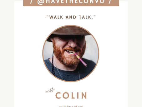 Walk and Talk with Colin