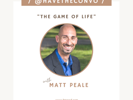 The Game of Life with Matt Peale