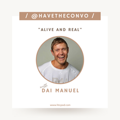 Alive and Real with Dai Manuel