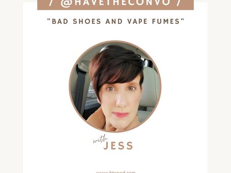 Bad Shoes and Vape Fumes