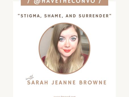 Stigma, Shame, and Surrender with Sarah Jeanne Browne