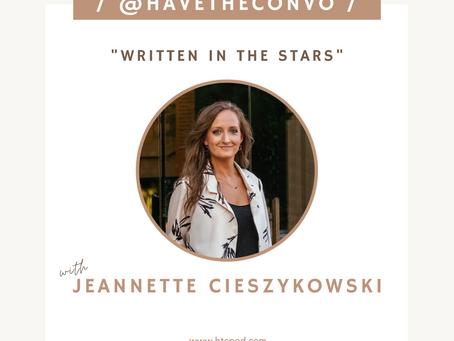 Written in the Stars with Jeannette Cieszykowski