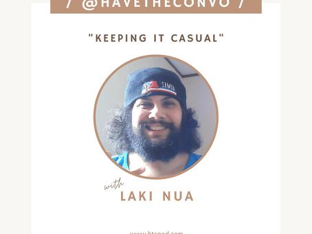 Keeping It Casual with Laki Nua