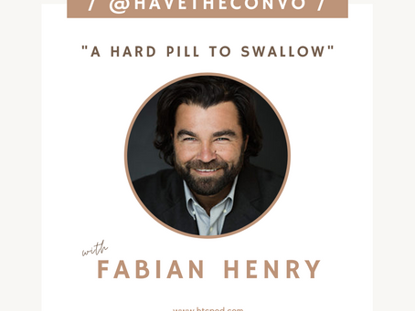 A Hard Pill To Swallow with Fabian Henry
