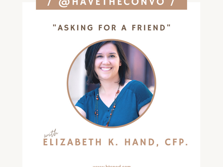 Asking For a Friend with Elizabeth K. Hand, CFP.