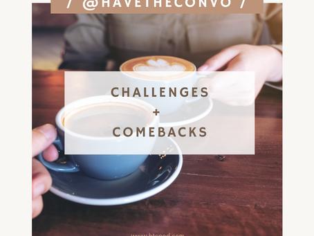 Challenges + Comeback