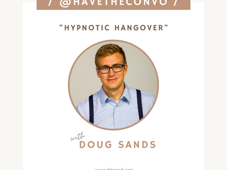 Hypnotic Hangover with Doug Sands
