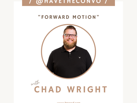 Forward Motion With Chad
