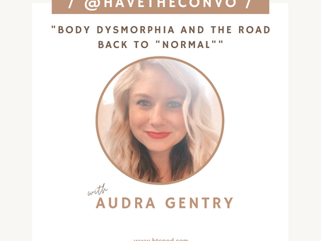Body Dysmorphia and the Road to Normal
