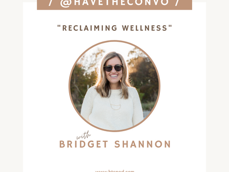 Reclaiming Wellness with Bridget Shannon