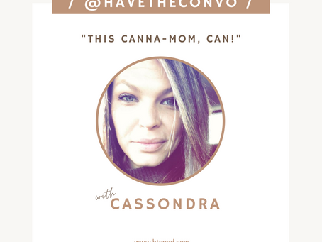 """""""This Canna-Mom, Can!"""""""