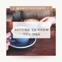 Getting To Know You: Q&A