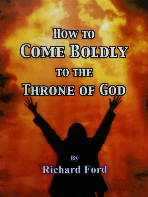 How to Come Boldly to the Throne of God