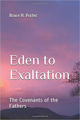 Eden to Exaltation: The Covenants of the Fathers