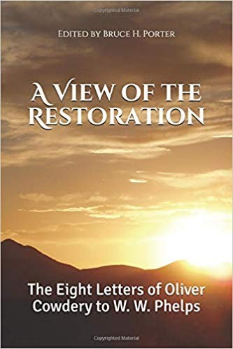 A  View Of The Restoration, The Eight Letters of Oliver Cowdery