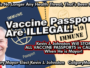 Vaccine Passports WILL NEVER COME TO CALGARY When Kevin J. Johnston is Mayor