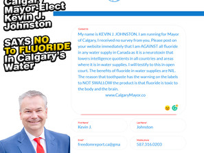 Kevin J. Johnston says NO To FLUORIDE in The Calgary Water Supply