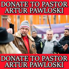 Donate To Pastor Artur Pawlowski