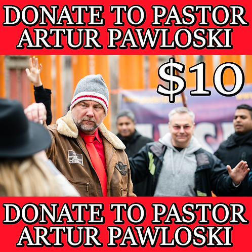 DONATE TO PASTOR ARTUR PAWLOWSKI - $10