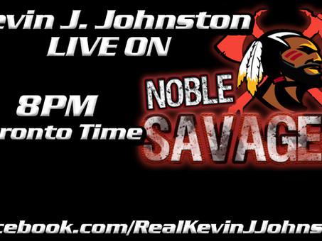 Kevin J. Johnston LIVE on the NOBEL SAVAGES at 8PM Toronto time