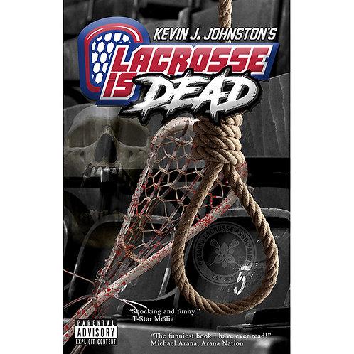 Lacrosse Is Dead - Paperback