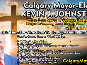 The Lord's Prayer Is Coming Back To City Hall When Kevin J. Johnston is Mayor of Calgary!
