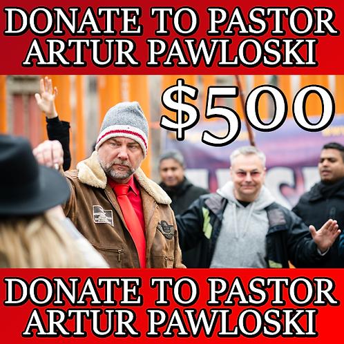 DONATE TO PASTOR ARTUR PAWLOWSKI - $500