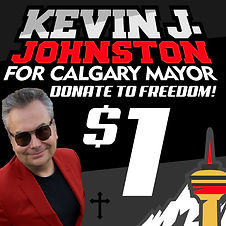 Kevin J Johnston For Calgary Mayor and M