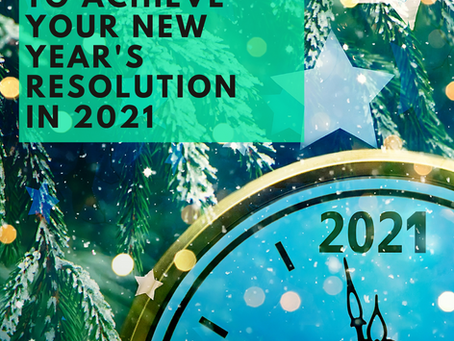 3 simple steps to achieve your new year's resolution in 2021