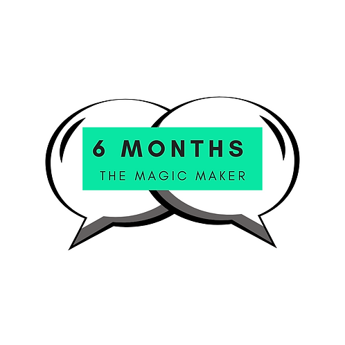 // THE MAGIC MAKER // IN PERSON PACKAGE 6 MONTHS